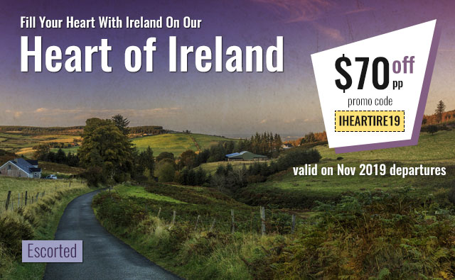 Save $70pp on November Heart of Ireland departures using promo code: IHEARTIRE19 | Celtic Tours World Vacations