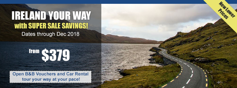IRELAND YOUR WAY - with SUPER SALE SAVINGS!